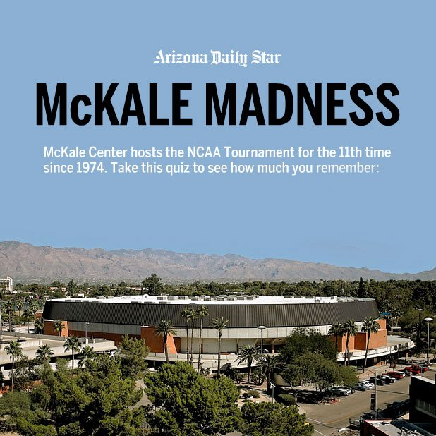 Arizona Daily Star Interactive Quiz: McKale Madness