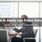 Handling Late Project Delivery