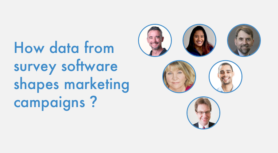 Expert Roundup – How data from survey software shapes marketing campaigns?