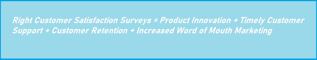 Customer Satisfaction Surveys.