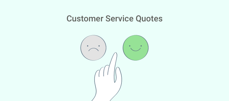 Customer Service Quotes to Up Your Customer Experience Game