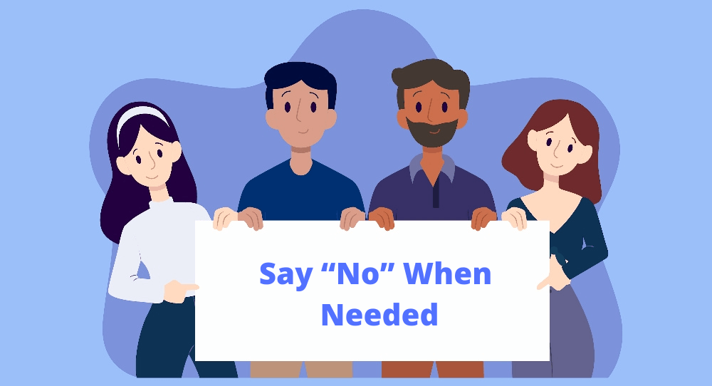 "Say ""No"" When Needed"
