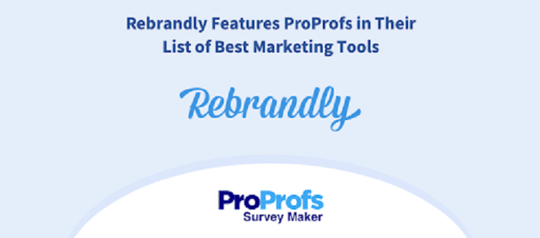 Rebrandly Features ProProfs in Their List of Best Marketing Tools