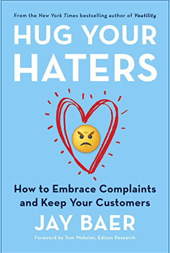 Hug Your Haters: How to Embrace Complaints and Keep Your Customers Book