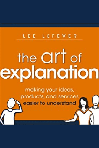 The Art of Explanation Book