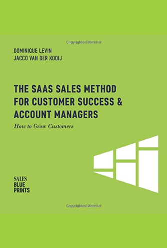 The SaaS Sales Method for Customer Success and Account Managers Book