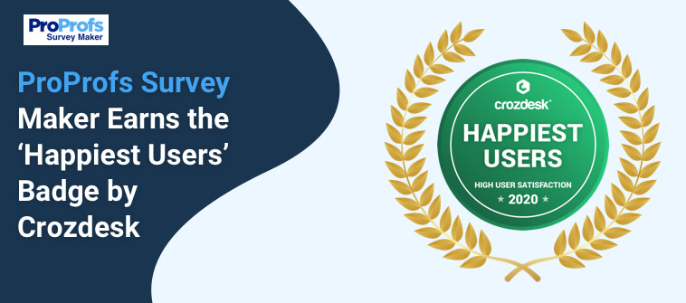 Proprofs Survey Maker Earns the 'Happiest Users' Badge by Crozdesk