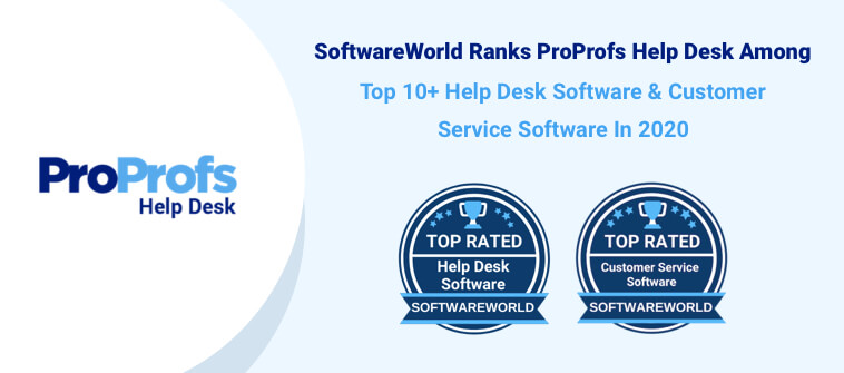 ProProfs Help Desk Rated Among the Best Help Desk & Customer Service Software in 2020 by SoftwareWorld