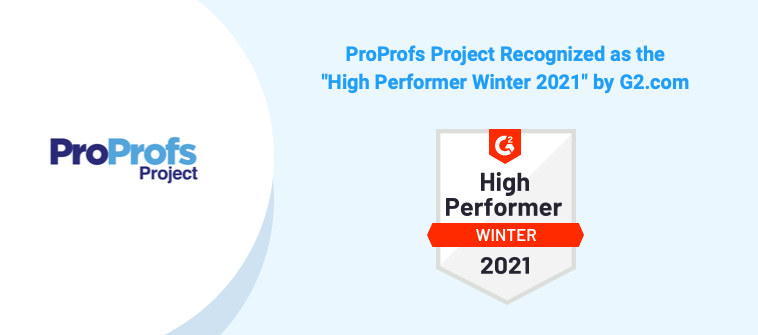 ProProfs Project Recognized as the 'High Performer Winter 2021' by G2