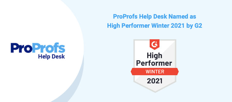 ProProfs Help Desk Recognized High Performer Winter 2021 by G2