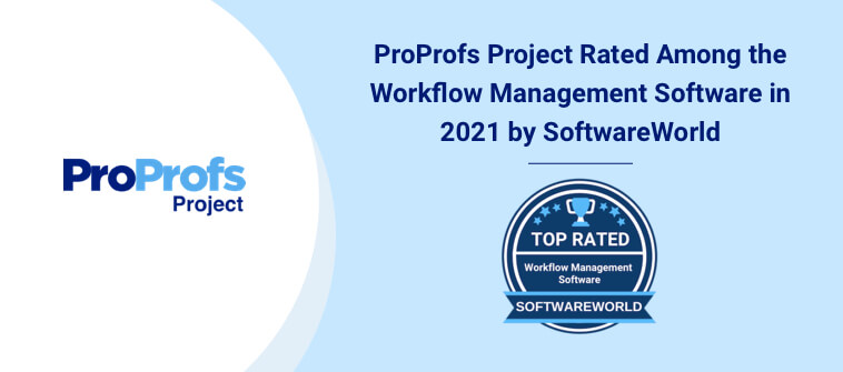 ProProfs Project Rated Among the Best Workflow Management Software in 2021 by SoftwareWorld