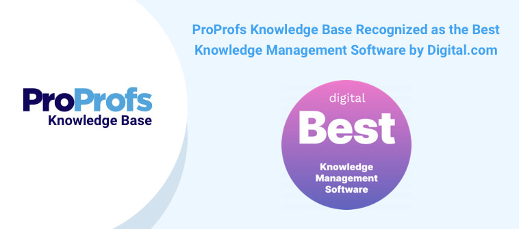 ProProfs Knowledge Base Recognized as the Best  Knowledge Management Software by Digital.com