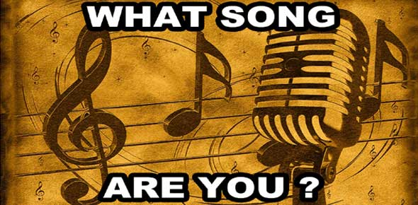 what song are you Quizzes & Trivia