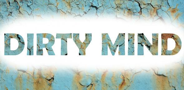 dirty mind Quizzes & Trivia