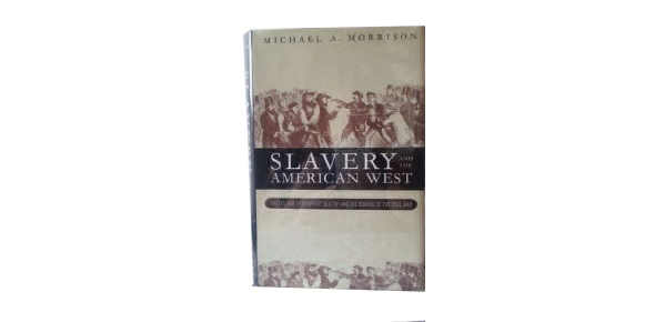 Slavery And The American West Quizzes & Trivia