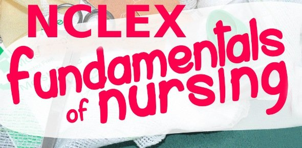 Fundamentals Of Nursing NCLEX Quiz 51 - ProProfs Quiz