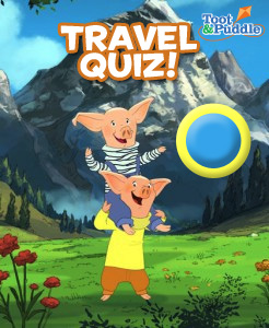Toot & Puddle Travel Quiz