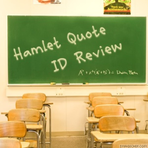 Hamlet Quote ID Review Quiz